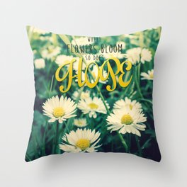 Spring Blooming White Daisies and Lady Bird Johnson Quote Throw Pillow