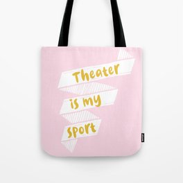 Theater is My Sport Banner Tote Bag