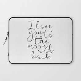 I Love You To The Moon And Back, Stars Print,Kids Room Decor,Nursery Decor,Kids Gift,Children Quote, Laptop Sleeve