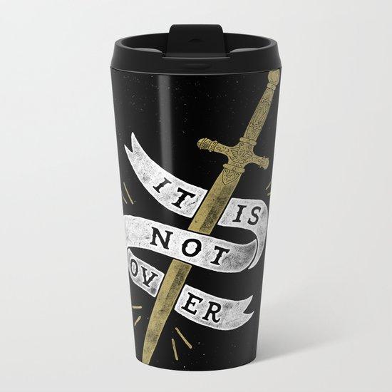 It Is Not Over Metal Travel Mug
