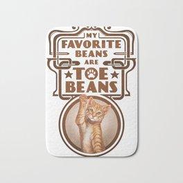 My Favorite Beans are Toe Beans (Cat) Bath Mat
