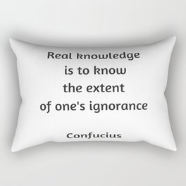 Confucius Quote - Real knowledge is to know the extent of ones ignorance Rectangular Pillow