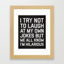 Laugh Own Jokes Funny Quote Framed Art Print