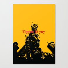 Yippee ki-yay Canvas Print