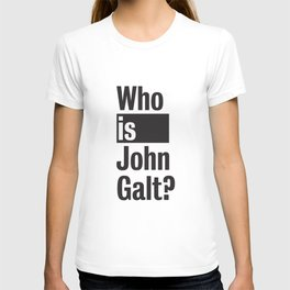 Who Is John Galt? Atlas Shrugged Ayn Rand T-shirt