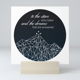 To The Stars Who Listen and the Dreams That Are Answered Mini Art Print