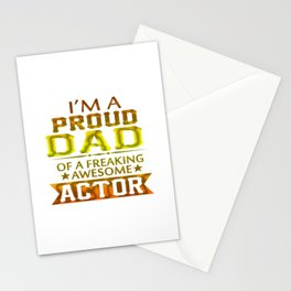 I'M A PROUD ACTOR'S DAD Stationery Cards