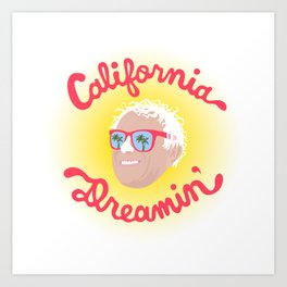 California Dreamin' Bernie Art Print
