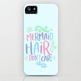 mermaid hair don´t care funny gift iPhone Case