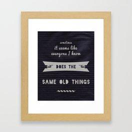 Let's Be the Strange Ones Framed Art Print