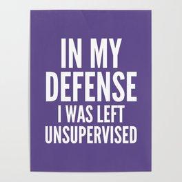 In My Defense I Was Left Unsupervised (Ultra Violet) Poster