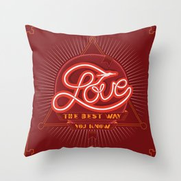 Love The Best Way You Know Throw Pillow