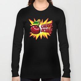Cherry Bomb! Long Sleeve T-shirt