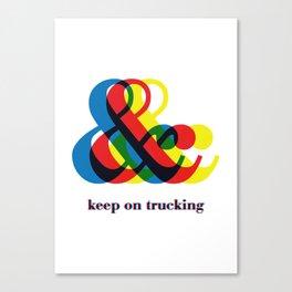 keep on trucking Canvas Print
