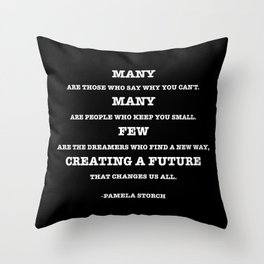 Few Are the Dreamers Quote Black Edition Throw Pillow