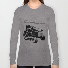 The Lawnmower Meditations Long Sleeve T-shirt