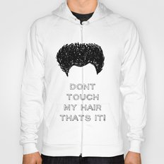 Don't Touch My Hair! Hoody