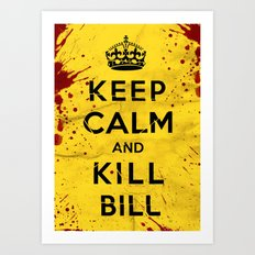 Keep Calm and Kill Bill Art Print