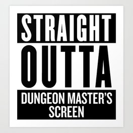Straight Outta Dungeon Master's Screen Art Print
