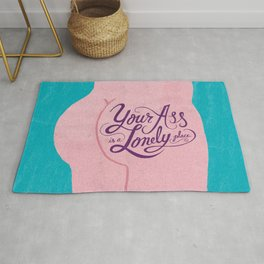 Your Ass is a Lonely Place... Rug