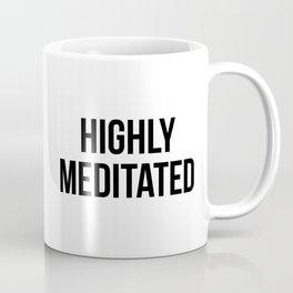 Highly Meditated Coffee Mug