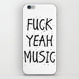 F*CK YEAH MUSIC iPhone Skin
