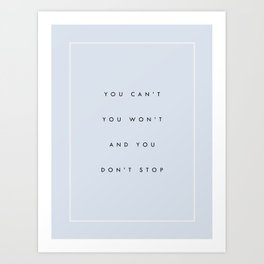 Can't Won't Don't Stop Art Print