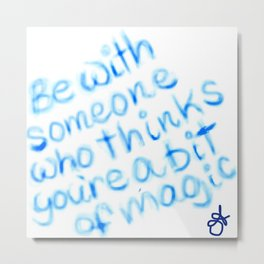 Be With Someone Who Likes Blue Metal Print