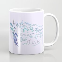 The Greatest of These is Love - 1 Corinthians 13:13 Coffee Mug
