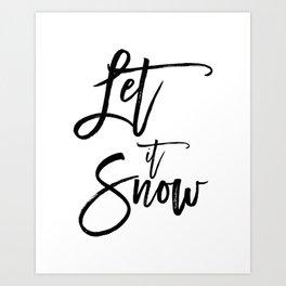 Let it snow Winter Calligraphy art Black & white Art Print