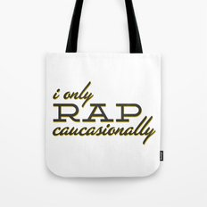 I Only Rap Caucasionally Tote Bag