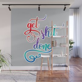 get shit done - handmade letters Wall Mural