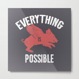 Everything Is Possible Metal Print