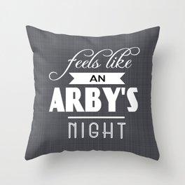 Feels Like an Arby's Night Throw Pillow