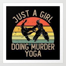 Just a girl doing murder yoga Art Print