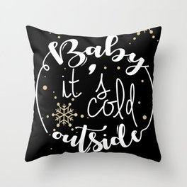 Baby It is Cold Outside Throw Pillow