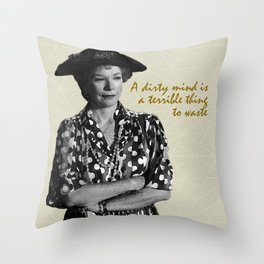 Steel Magnolias Ouiser A Dirty Mind is a Terrible Thing to Waste Southern Charm Throw Pillow