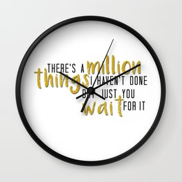there's a million things i haven't done Wall Clock
