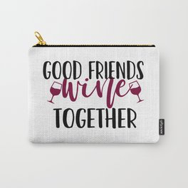Good Friends Wine Together Carry-All Pouch