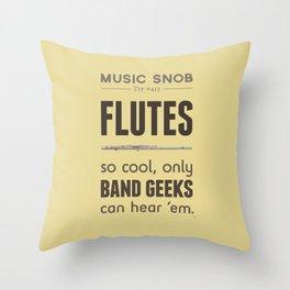MORE Flutes — Music Snob Tip #413.5 Throw Pillow