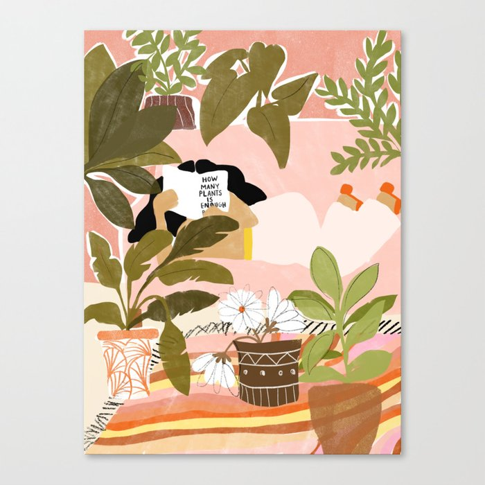 How Many Plants Is Enough Plants? Canvas Print