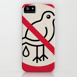 Birds Sign - NO droppings 4 iPhone Case