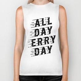 All Day Erry Day Biker Tank