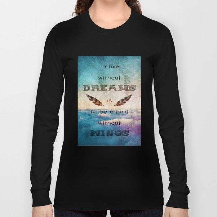 Dreams Are Wings Long Sleeve T-shirt