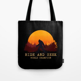 Bigfoot - Hide and Seek World Champion Tote Bag