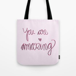 You are amazing   Encouragement   Handwritten Tote Bag