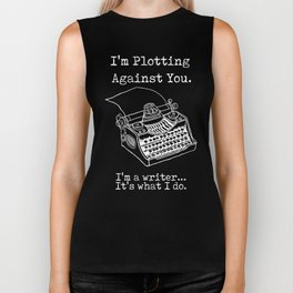 I'm Plotting Against You I'm a Writer Typewriter Biker Tank