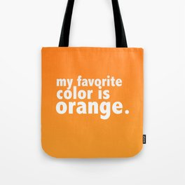 My Favorite Color is ORANGE Tote Bag