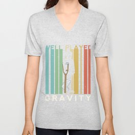 Well Played Gravity I Do My Own Stunts Broken Leg Recovery Injury Get Well Soon Arm Unisex V-Neck