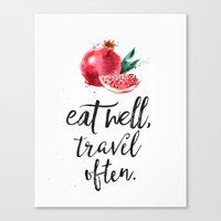 eat well travel often Canvas Prints featuring Pomegranate Eat well travel often by Good vibes and coffee